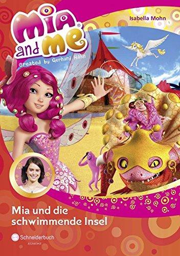 Mia and me, Band 14: Mia und die schwimmende Insel