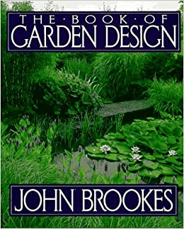 the book of garden design john brookes 9780025166950 amazoncom books - Garden Design John Brookes