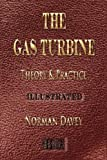 The Gas Turbine - Theory and Practice - Illustrated, Norman Davey, 1933998482