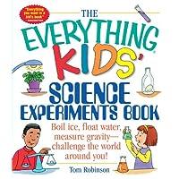 El libro de experimentos científicos de Everything Kids: ¡Hierva hielo, flota agua, mide la gravedad, desafía al mundo que te rodea!