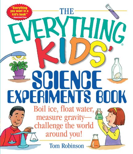 The Everything Kids Science Experiments Book Boil Ice Float Water Measure Gravity-Challenge the World Around You