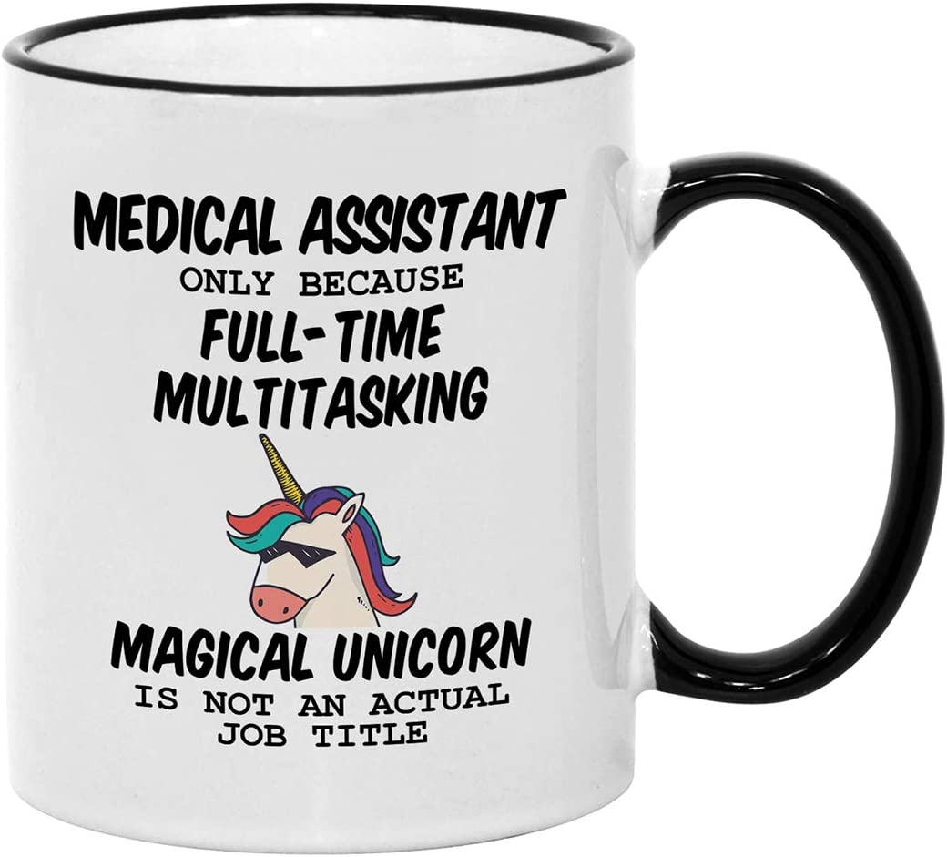 Medical Assistant Gifts for Women. 11 oz Certified Assistants Mug. Because Unicorn Is Not An Actual Job Title. Gift Idea for Office Co-Workers.