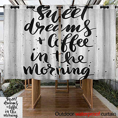 AndyTours Outdoor Grommet Window Curtain,Sweet Dreams,Sweet Dreams and Coffee in The Morning Hand Drawn Text Paint Splashes,for Patio/Front Porch,K183C115 Black and White