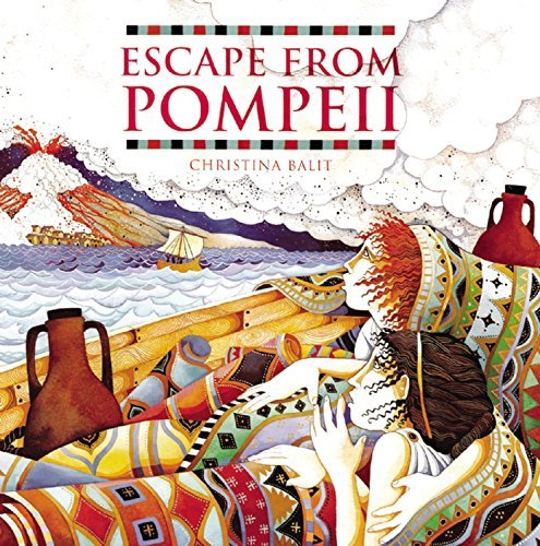Escape from Pompeii by Christina Balit (1-Apr-2005) Paperback:  Amazon.co.uk: Books