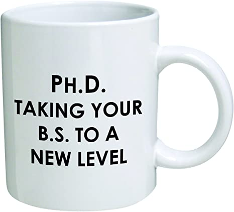 PhD. Taking your BS to a New Level - Mug
