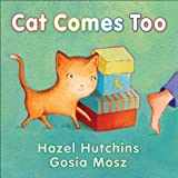 Cat Comes Too, Hazel Hutchins, 1554514789