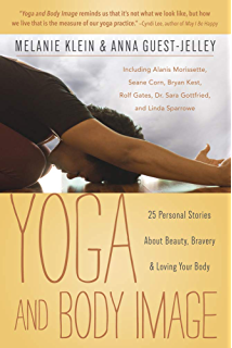 Body Mindful Yoga: Create a Powerful and Affirming ...