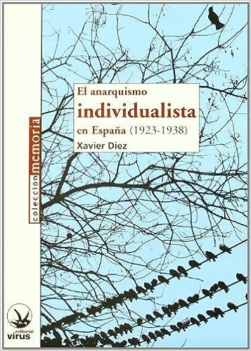 ANARQUISMO INDIVIDUALISTA EN ESPAÑA 1923-1938 Memoria virus ...