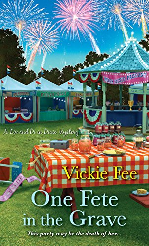 One Fete in the Grave (A Liv and Di in Dixie Mystery Book 3)