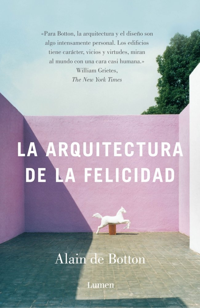 La arquitectura de la felicidad (ENSAYO): Amazon.es: Botton, Alain De,  CEBRIAN COELLO, MERCEDES;: Libros