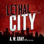 Lethal City | A. W. Gray