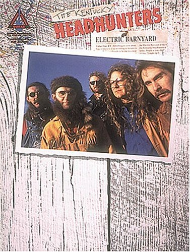 The Kentucky Headhunters : Electric Barnyard, Recorded Versions Guitar, Authentic Transcriptions with Notes and Tabulature