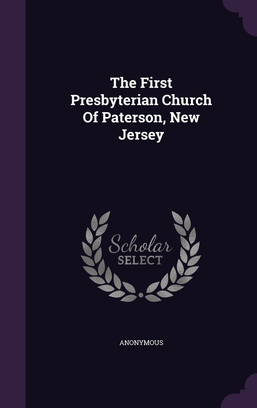 The First Presbyterian Church Of Paterson, New Jersey PDF