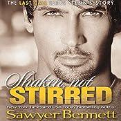 Shaken, Not Stirred   Sawyer Bennett