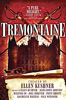 Tremontaine (Tremontaine Season One) Kindle Edition by Ellen Kushner (Author), Malinda Lo (Author), Joel Derfner (Author), Alaya Dawn Johnson (Author), Patty Bryant (Author), Racheline Maltese (Author)