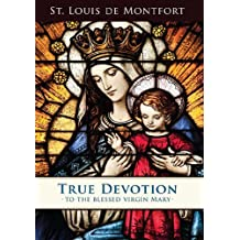 True Devotion to the Blessed Virgin Mary by St. Louis Marie de Montfort (1984-06-01)
