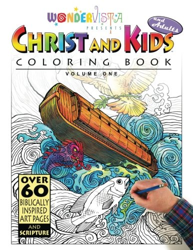 Christ and Kids and Adults Coloring Book: WonderVista Christian Coloring Book (WonderVista Coloring Books) (Volume - Bill Photography Hughes