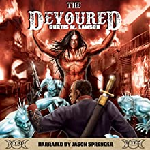 The Devoured Audiobook by Curtis M. Lawson Narrated by Jason Sprenger