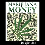 Marijuana Money | Douglas Slain