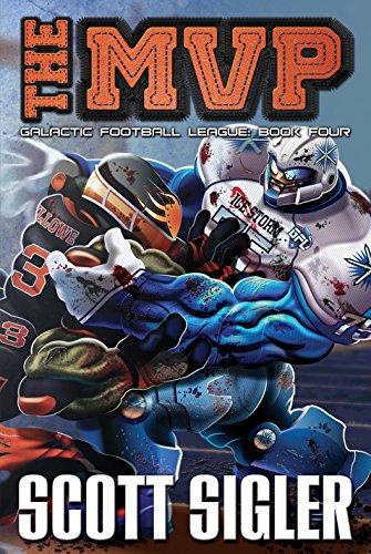 The MVP: Galactic Football League: Book Four (The galactic football league)