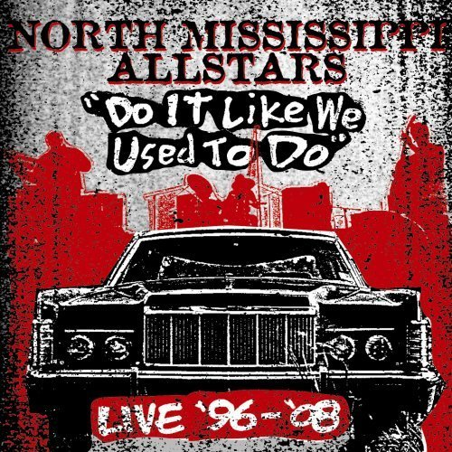 Do It Like We Used To Do by North Mississippi Allstars (January 20, 2009)