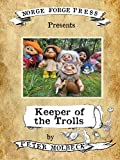 Keeper of the Trolls: Escape to Lynn Woods