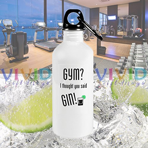 Gym? I thought you said Gin! 20oz Stainless Steel Sports Bottle! Funny (Bottle Of Gin)