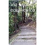 Via Crucis ecumenica (Italian Edition)