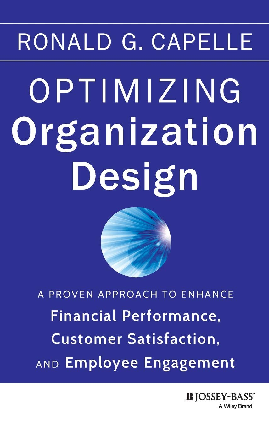 Optimizing Organization Design: Amazon.es: Ronald G. Capelle ...