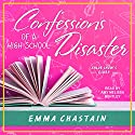 Confessions of a High School Disaster: Chloe Snow's Diary Series, Book 1 Audiobook by Emma Chastain Narrated by Amy Melissa Bentley