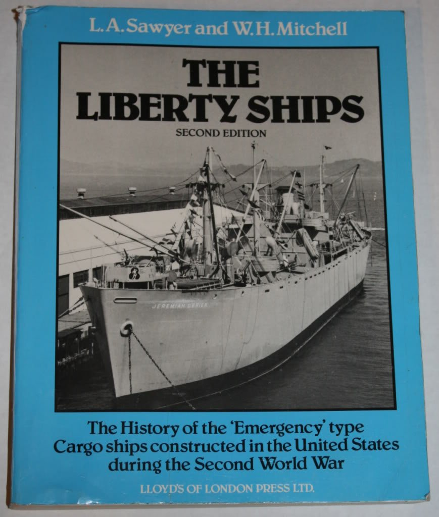 The Liberty Ships: The History of the 'Emergency' Type Cargo Ships
