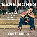 Bare Bones: I'm Not Lonely If You're Reading This Book Audiobook by Bobby Bones Narrated by Bobby Bones