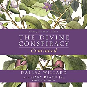The Divine Conspiracy Continued Audiobook