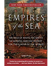 Empires of the Sea: The Siege of Malta the Battle of Lepanto and the Contest for the Center of the World