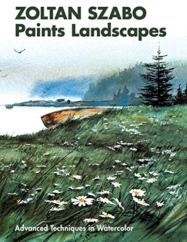 Zoltan Szabo Paints Landscapes: Advanced Techniques in Watercolor (Landscape Painting In Watercolor By Zoltan Szabo)