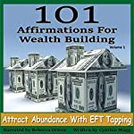 101 Affirmations For Wealth-Building, Volume 1: Attract Abundance With EFT Tapping | Cynthia Magg