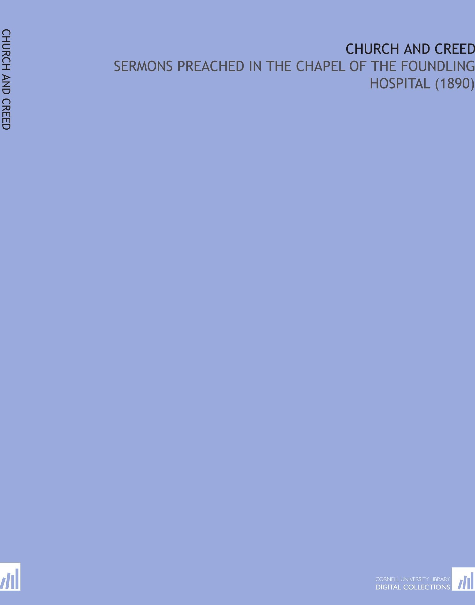 Read Online Church and Creed: Sermons Preached in the Chapel of the Foundling Hospital (1890) PDF