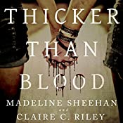 Thicker Than Blood | Claire C. Riley, Madeline Sheehan