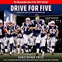Drive for Five: The Remarkable Run of the 2016 Patriots Audiobook by Christopher Price Narrated by Christopher Price