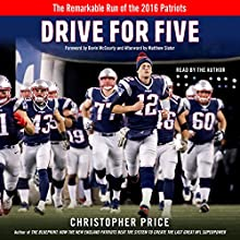 Drive for Five: The Remarkable Run of the 2016 Patriots | Livre audio Auteur(s) : Christopher Price Narrateur(s) : Christopher Price