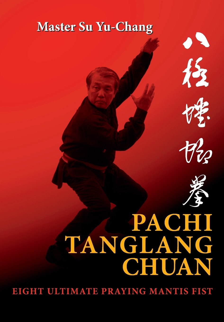 Read Online Pachi Tanglang Chuan: Eight Ultimate Praying Mantis ebook