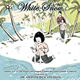 White Snow: Journey of a 10 year-old girl who escaped Vietnam and found freedom in America