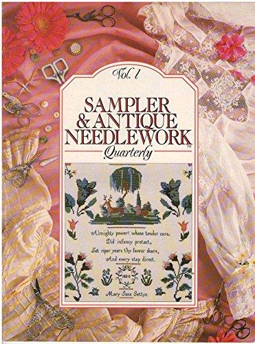 (Sampler & Antique Needlework Quarterly - Volume 1 (Volume One) (Volume I))
