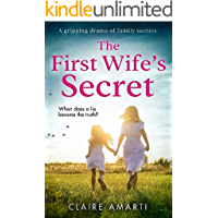The First Wife's Secret: A gripping, emotional page turner with a stunning twist