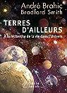 Terres d'ailleurs : A la recherche de la vie dans l'univers par Brahic