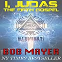 I, Judas The 5th Gospel Audiobook by Bob Mayer, Jen Talty Narrated by Steven Cooper