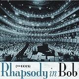 Rhapsody in Bob