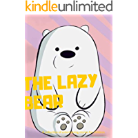 the Lazy bear : (  fun bedtime story for kids ages 2-12-Perfect for Bedti) Great bedtime stories(Children's Book )