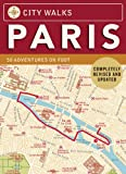 City Walks: Paris, Revised Edition: 50 Adventures on Foot