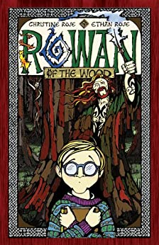 Rowan of the Wood by [Rose, Christine, Ethan Rose]